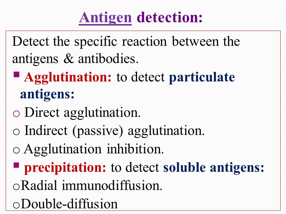 Antigen detection: Detect the specific reaction between the antigens & antibodies.