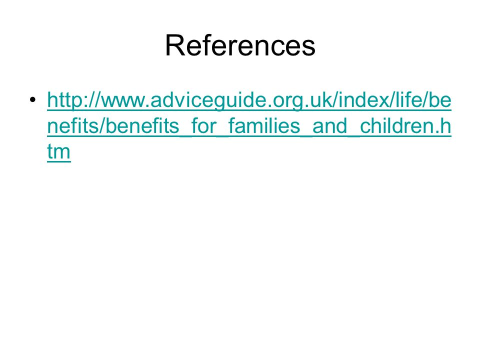 References   nefits/benefits_for_families_and_children.h tmhttp://  nefits/benefits_for_families_and_children.h tm