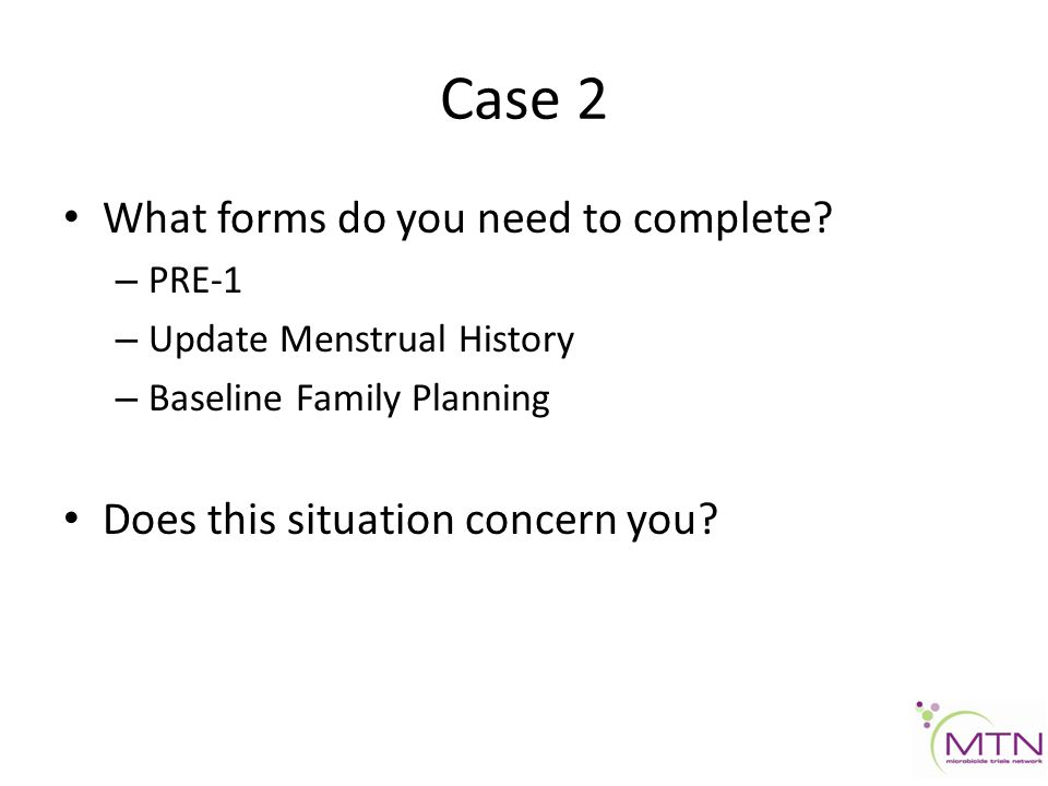 Case 2 What forms do you need to complete.