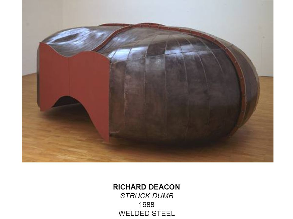 RICHARD DEACON STRUCK DUMB 1988 WELDED STEEL