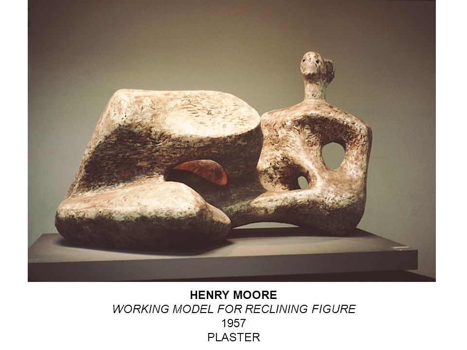 HENRY MOORE WORKING MODEL FOR RECLINING FIGURE 1957 PLASTER