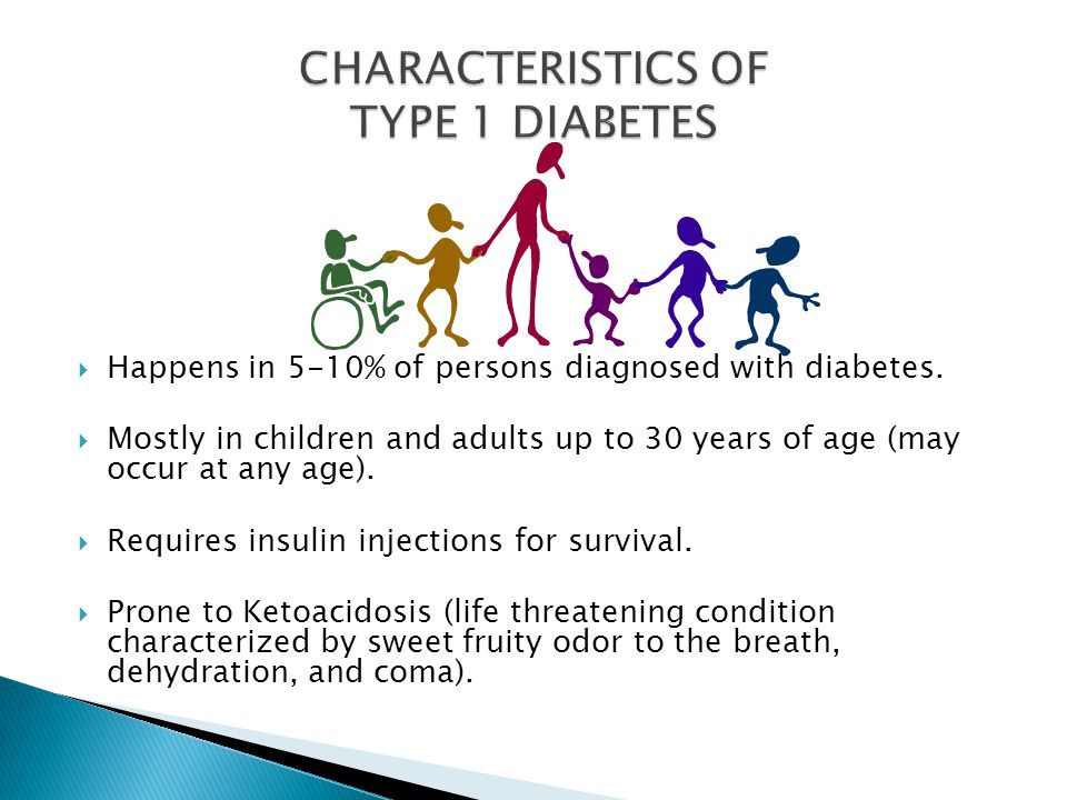  Happens in 5-10% of persons diagnosed with diabetes.