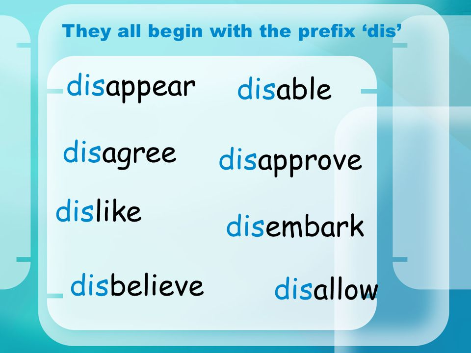 Prefixes – 'dis' (Spelling Skills). disable What do all ...