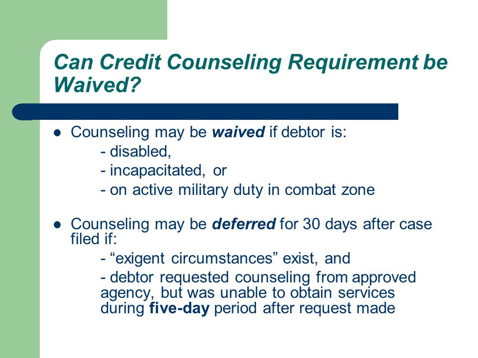Can Credit Counseling Requirement be Waived.