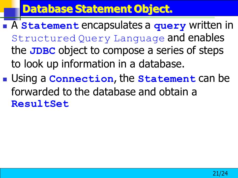 21/24 Database Statement Object.