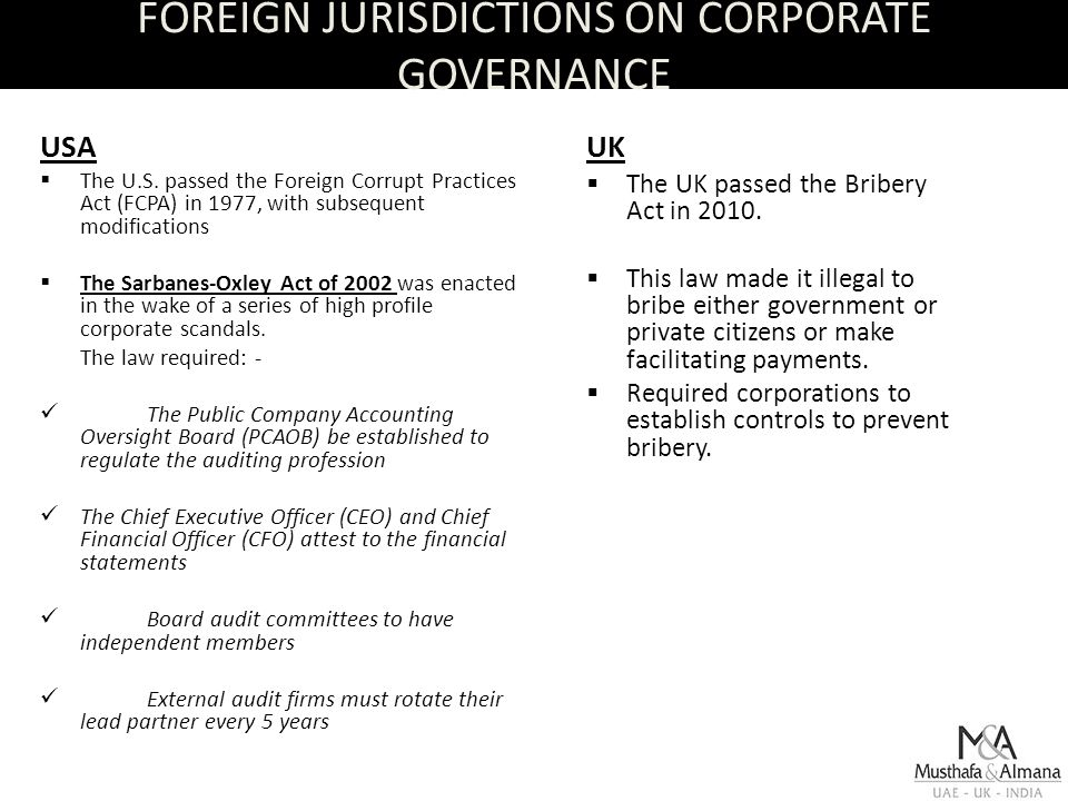 FOREIGN JURISDICTIONS ON CORPORATE GOVERNANCE UK  The UK passed the Bribery Act in 2010.