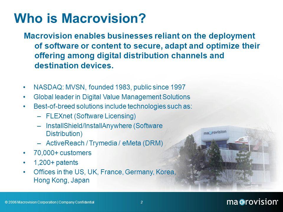 2006 Macrovision Corporation | Company Confidential Continuous