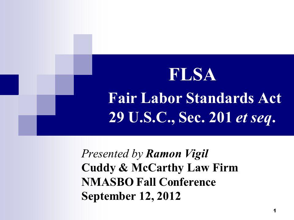 1 FLSA Fair Labor Standards Act 29 U S C , Sec  201 et seq
