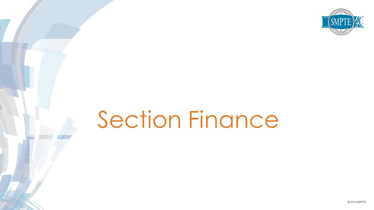 © 2013 SMPTE Section Finance