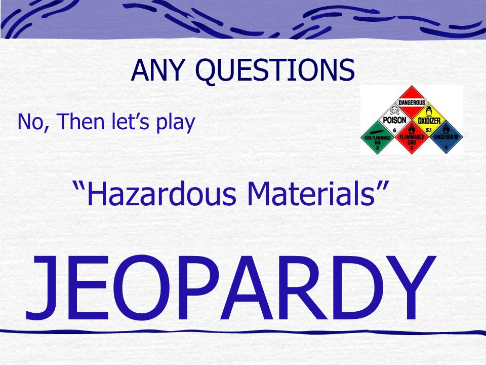 This JEOPARDY template was created by Tim Reicker, New York State Emergency Management Office, and made available by the Dutchess Community College Fire Science program.