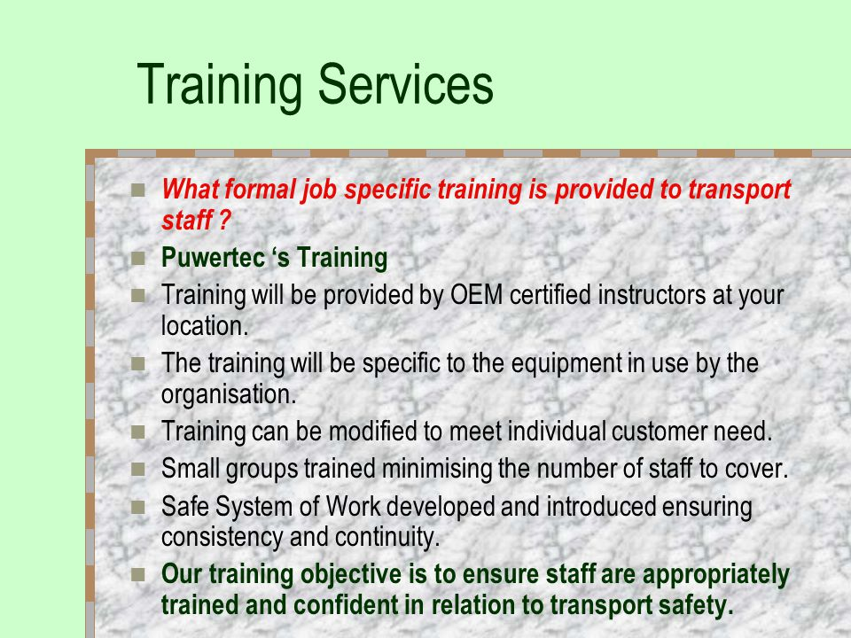Training Services What formal job specific training is provided to transport staff .