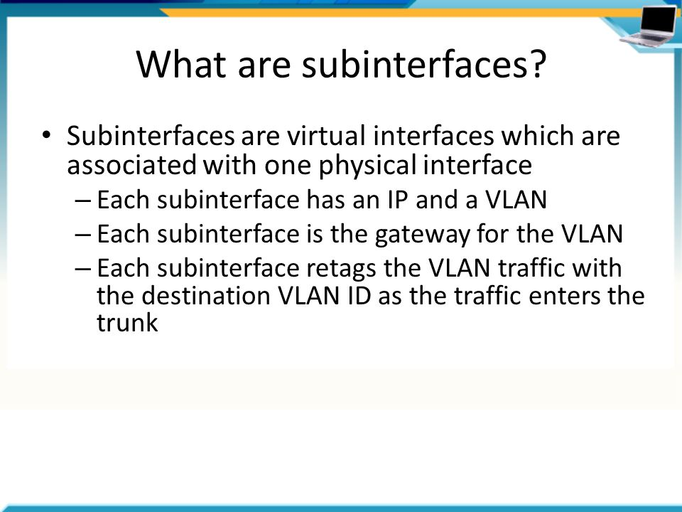 What are subinterfaces.