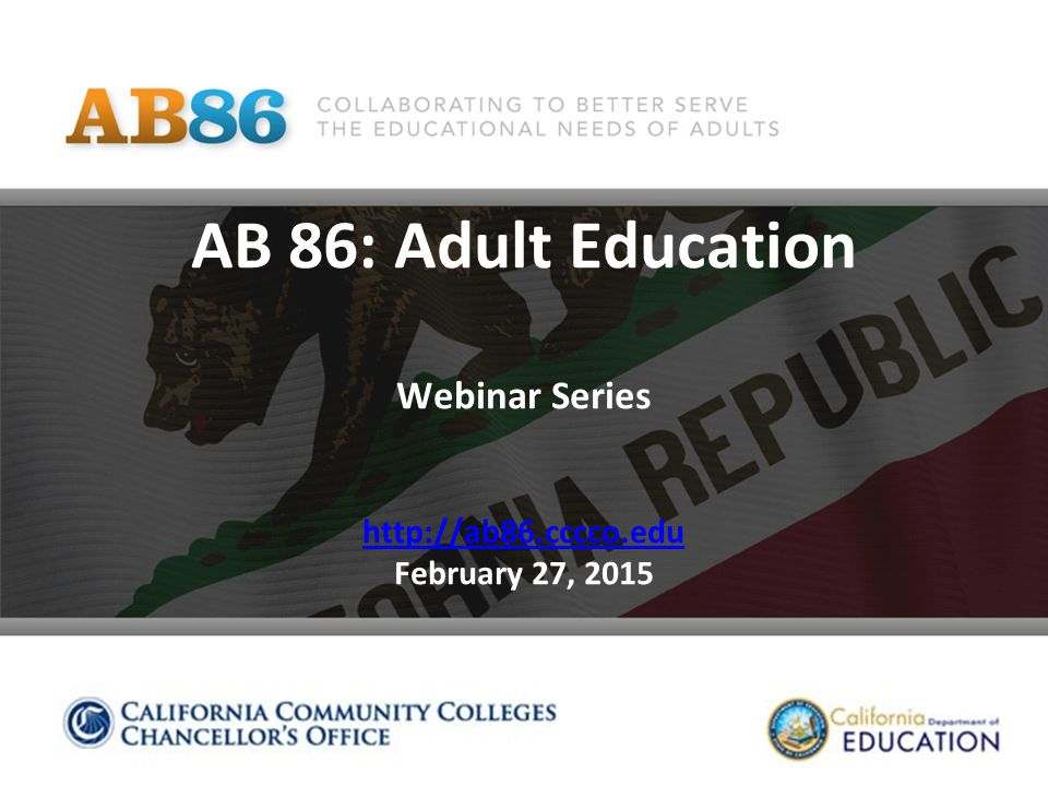 AB 86: Adult Education Webinar Series   February 27,