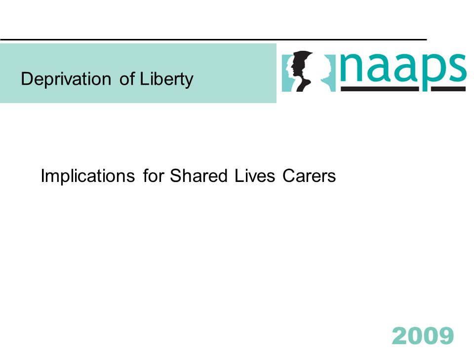 2009 Deprivation of Liberty Implications for Shared Lives Carers