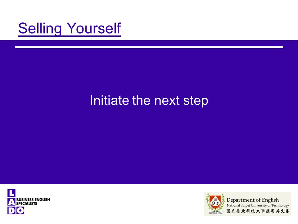 Selling Yourself Initiate the next step