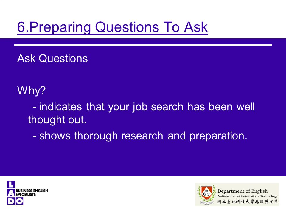 6.Preparing Questions To Ask Ask Questions Why.