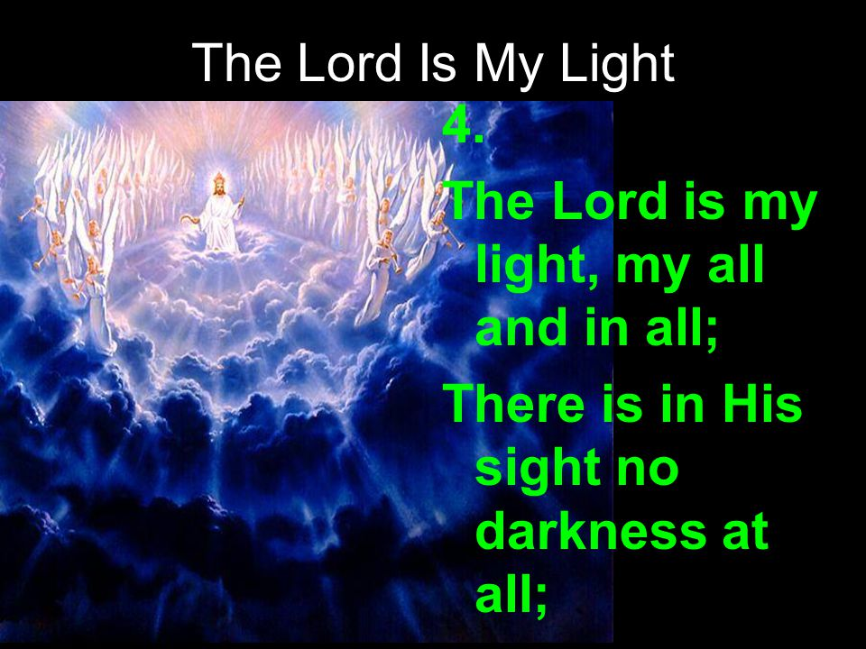The Lord Is My Light 4.