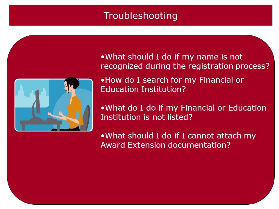 Troubleshooting What should I do if my name is not recognized during the registration process.