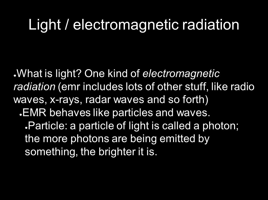 Light / electromagnetic radiation ● What is light.