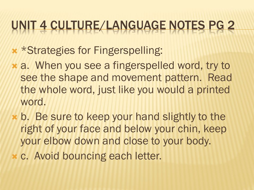  *Strategies for Fingerspelling:  a.