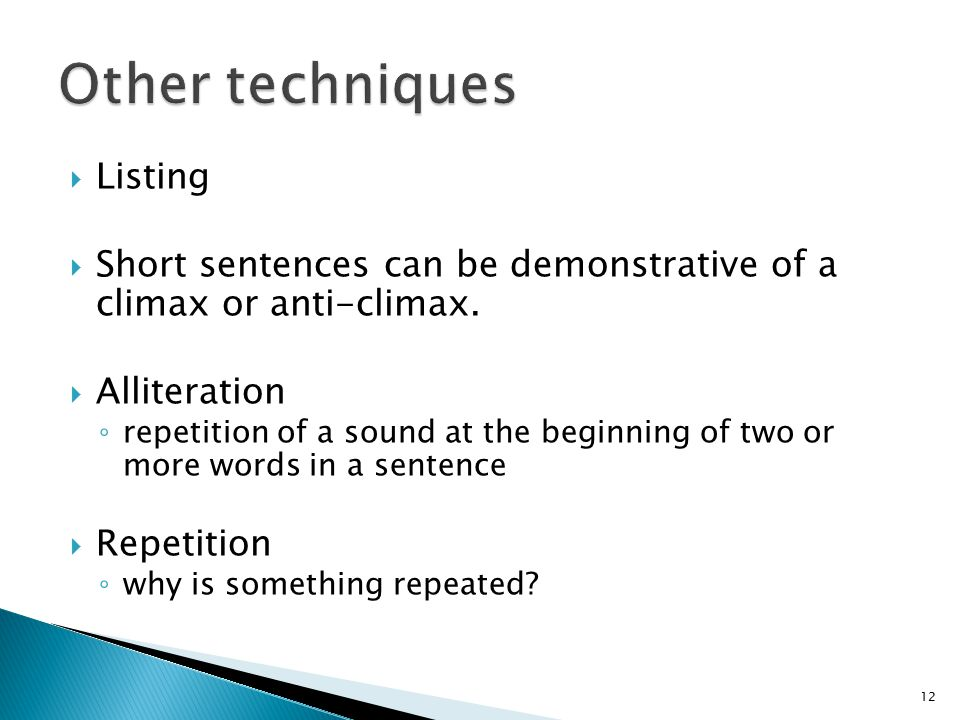  Listing  Short sentences can be demonstrative of a climax or anti-climax.