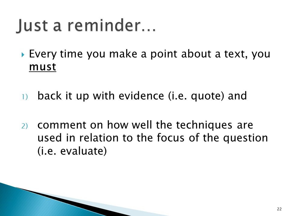  Every time you make a point about a text, you must 1) back it up with evidence (i.e.