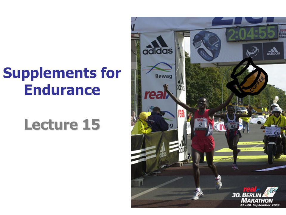 Supplements for Endurance Lecture 15 COFFEE  body fat   free