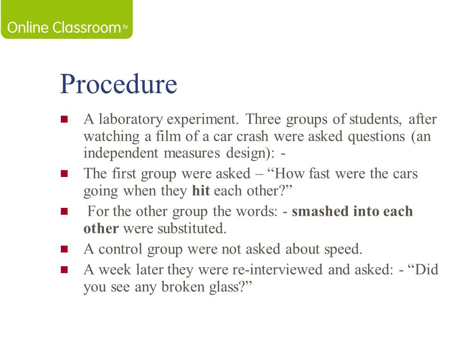Procedure A laboratory experiment.