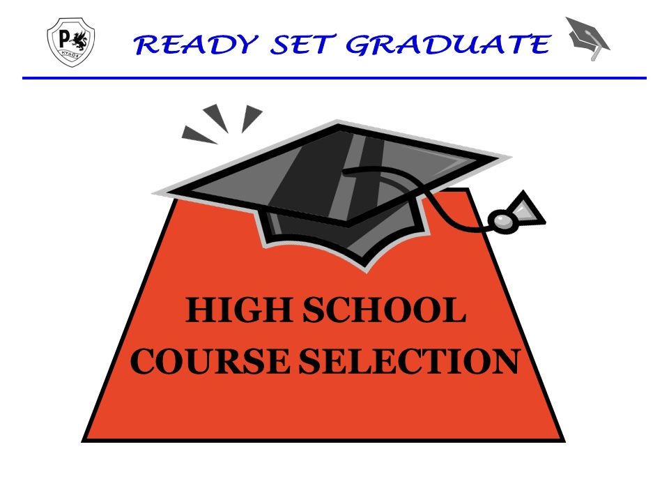 HIGH SCHOOL COURSE SELECTION