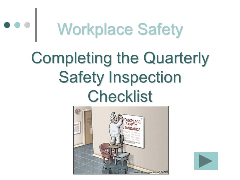 Workplace Safety Completing the Quarterly Safety Inspection