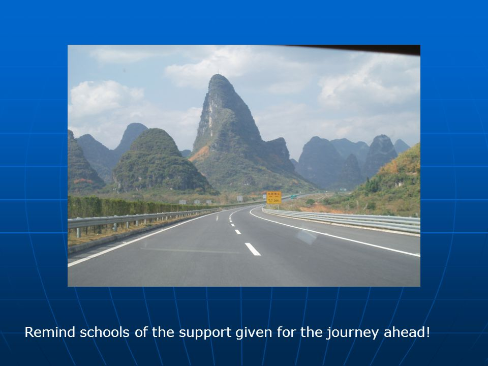 Remind schools of the support given for the journey ahead!