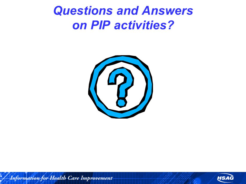 Questions and Answers on PIP activities