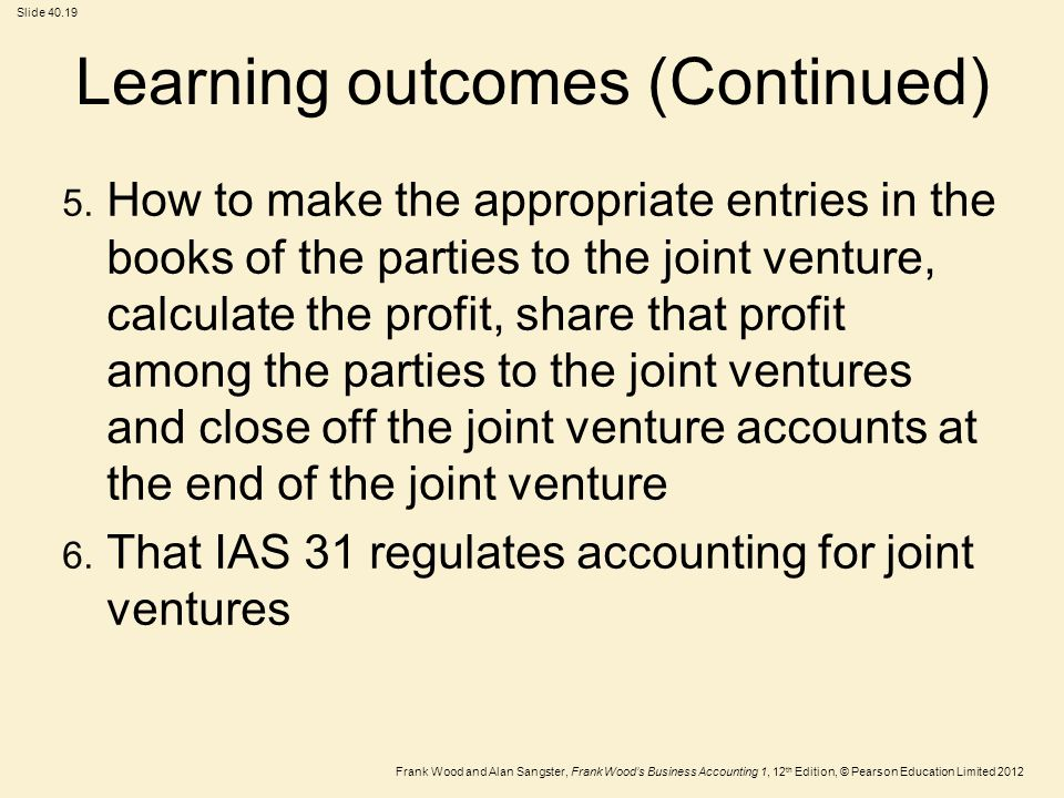 Frank Wood and Alan Sangster, Frank Wood's Business Accounting 1, 12 th Edition, © Pearson Education Limited 2012 Slide Learning outcomes (Continued) 5.