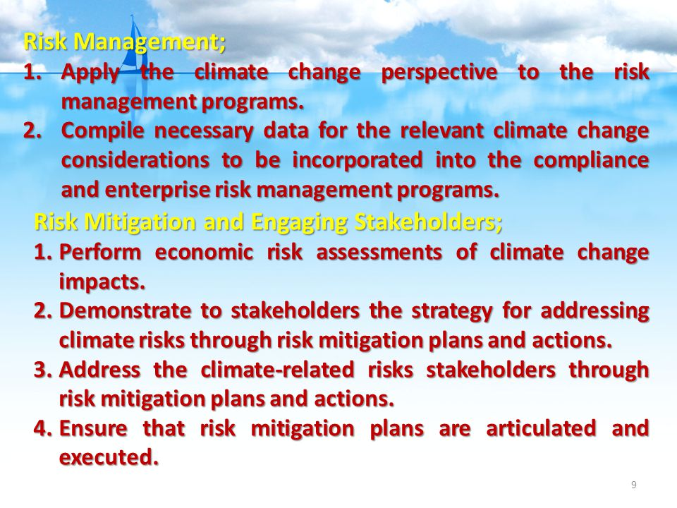 9 Risk Management; 1.Apply the climate change perspective to the risk management programs.