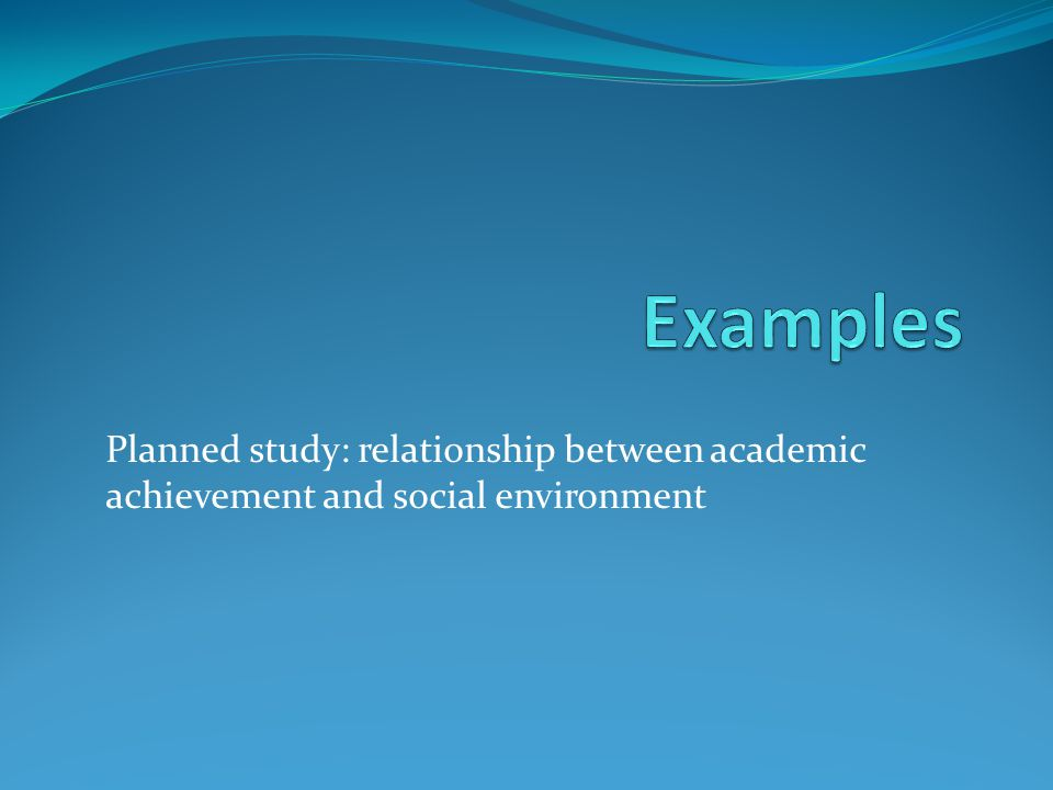 Planned study: relationship between academic achievement and social environment