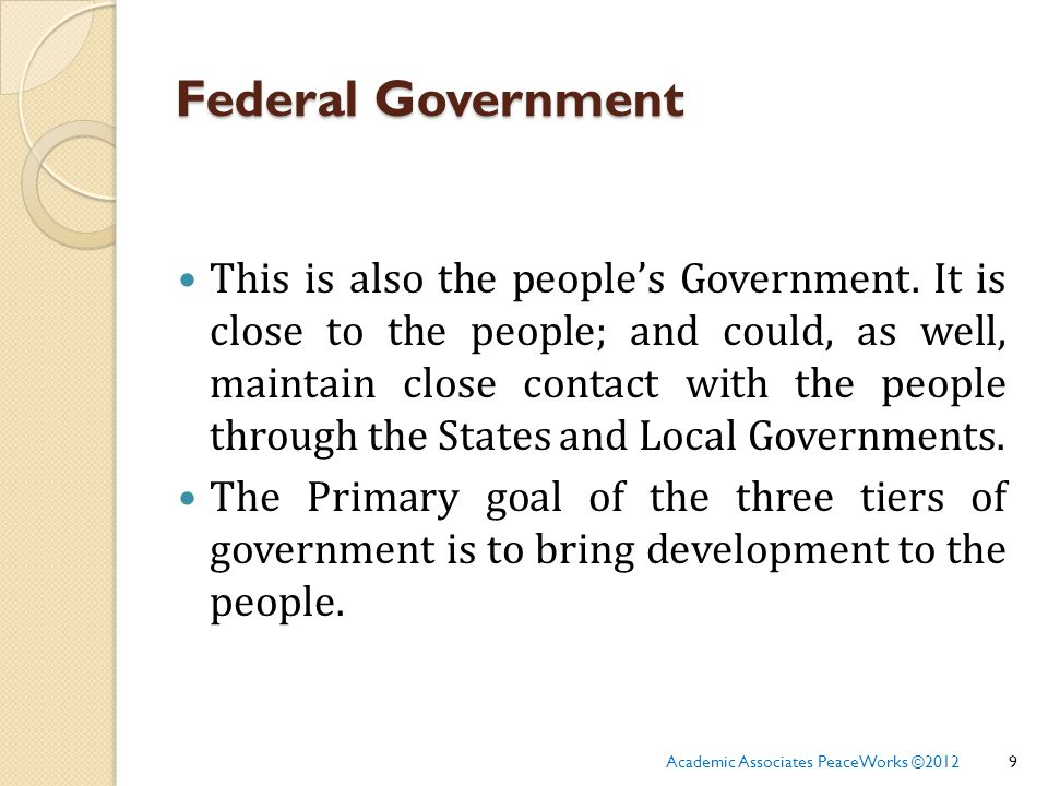 Federal Government This is also the people's Government.