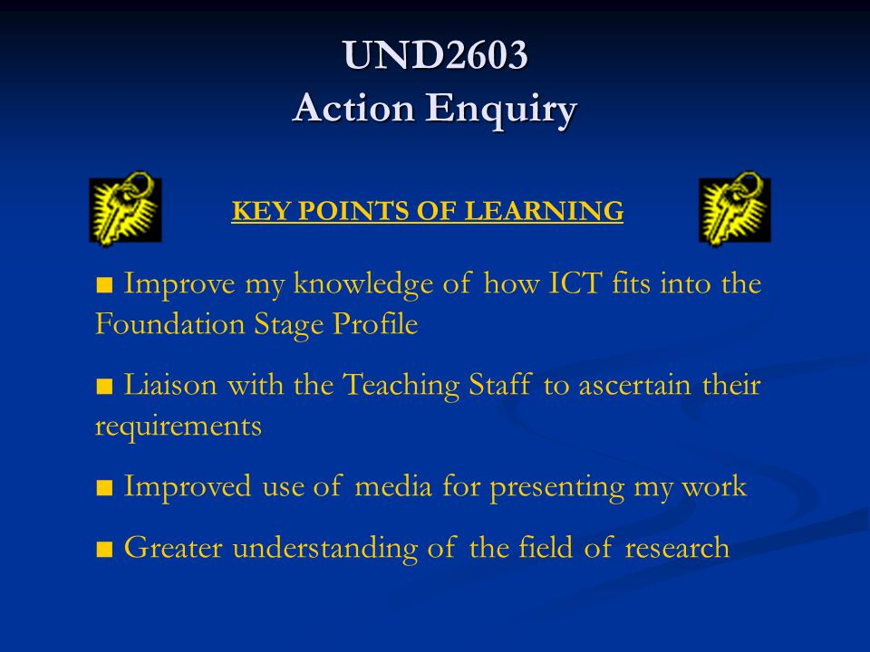 UND2603 Action Enquiry An action enquiry into the development of an ICT induction program for Foundation Stage pupils