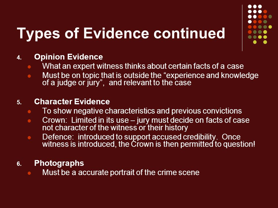 Types of Evidence continued 4.