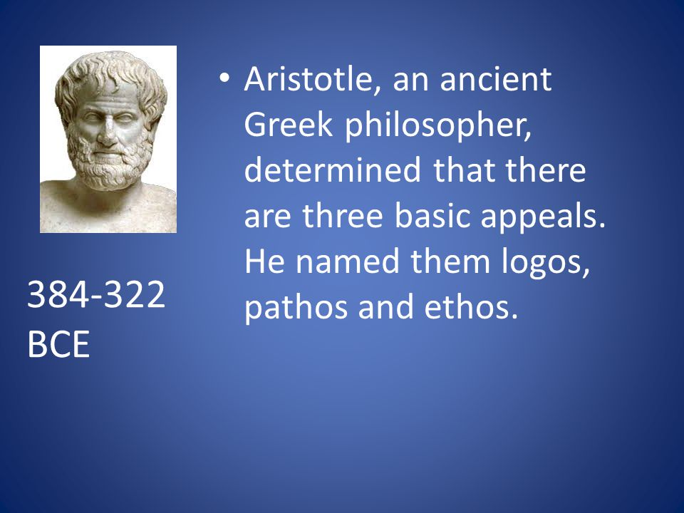 Aristotle, an ancient Greek philosopher, determined that there are three basic appeals.