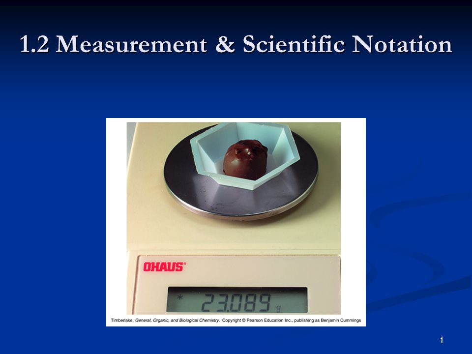 1 1.2 Measurement & Scientific Notation