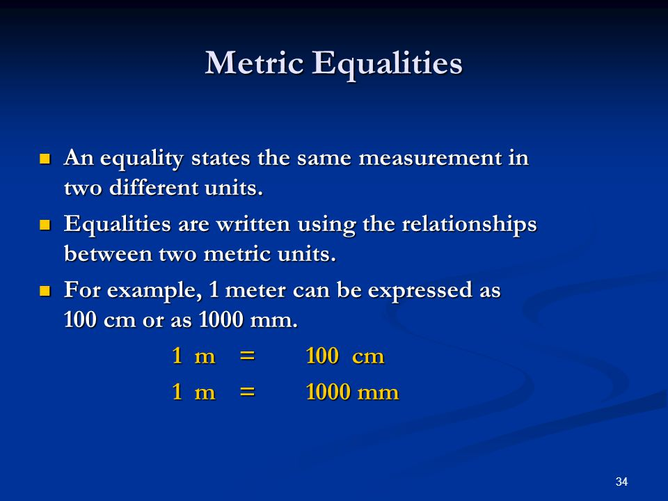 34 An equality states the same measurement in two different units.