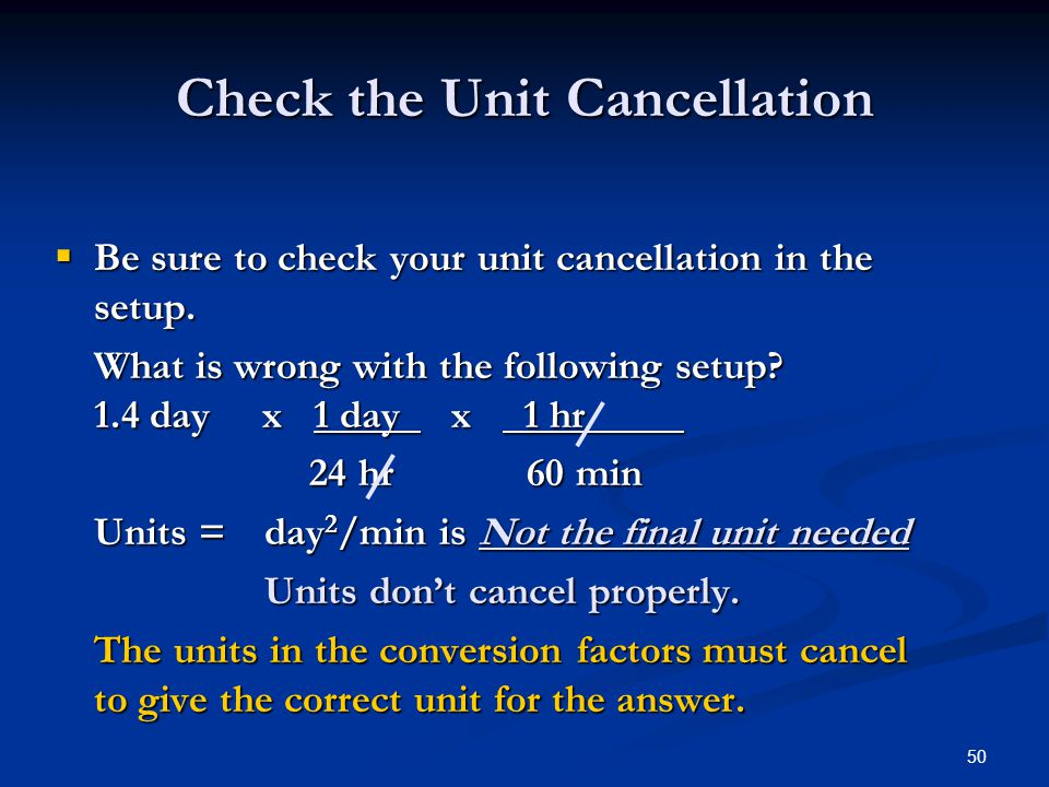 50  Be sure to check your unit cancellation in the setup.