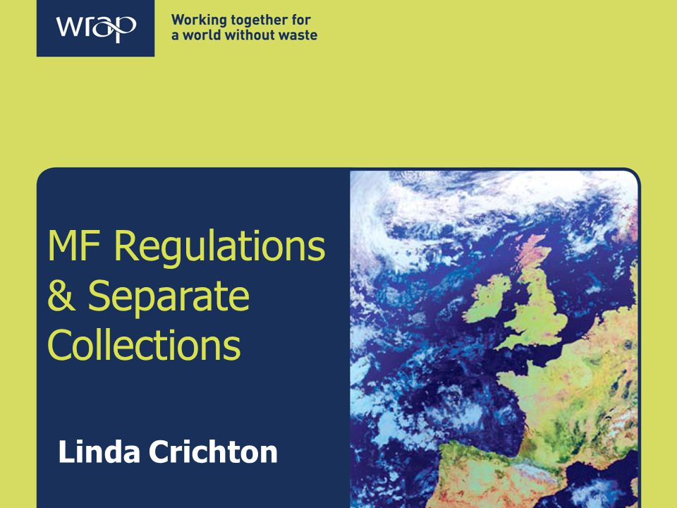 MF Regulations & Separate Collections Linda Crichton