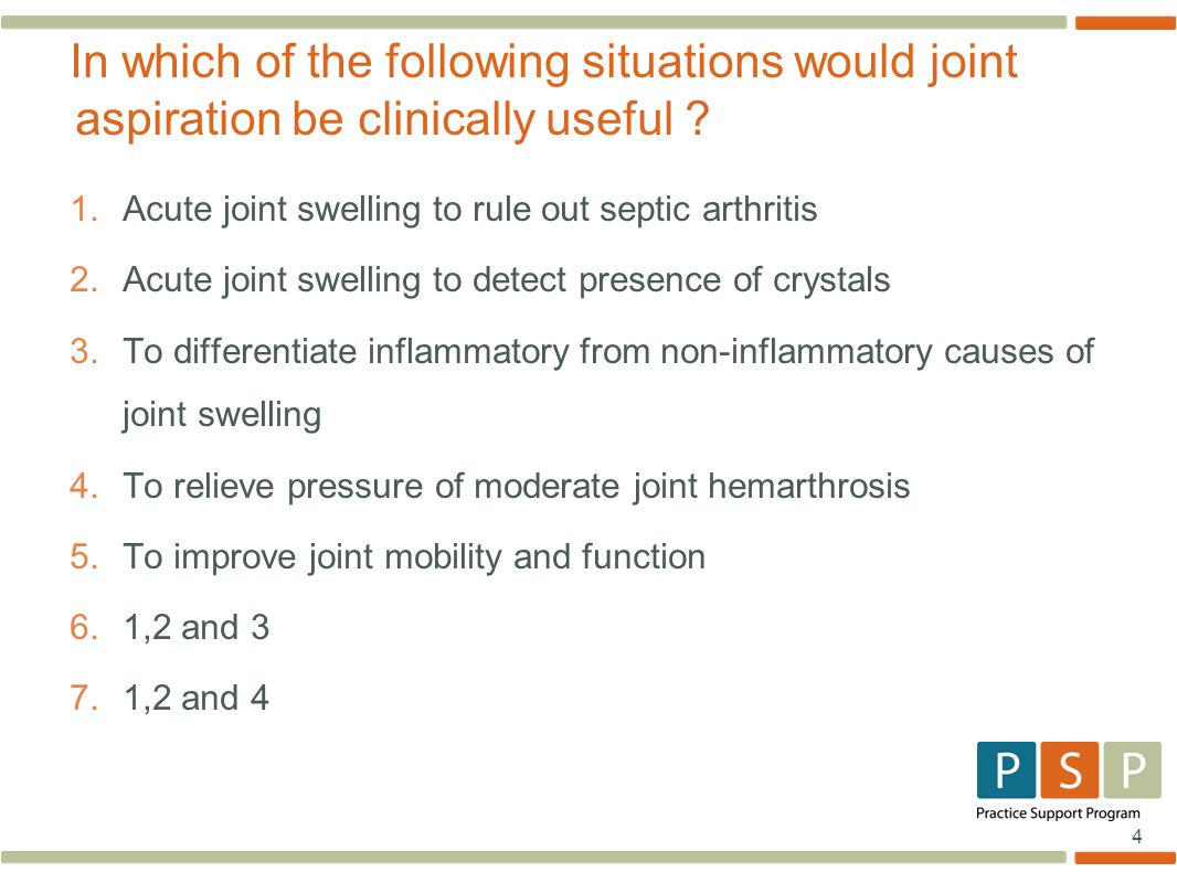 4 1. Acute joint swelling to rule out septic arthritis 2.
