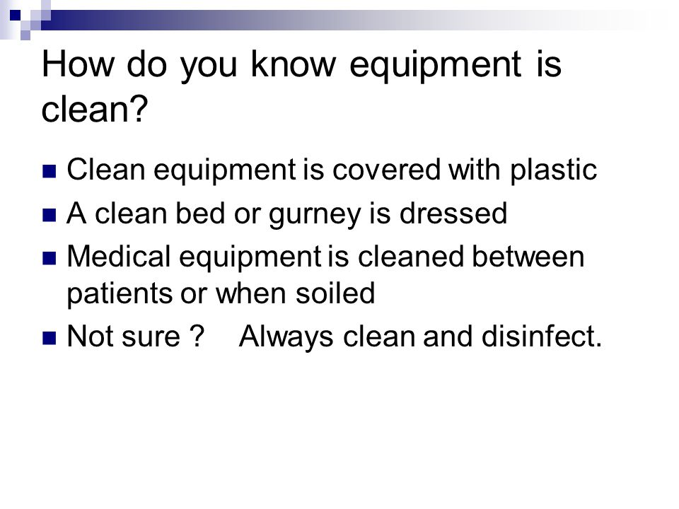 How do you know equipment is clean.