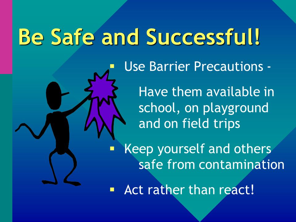 Be Safe and Successful.