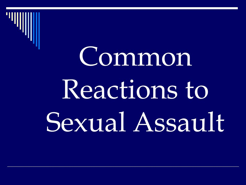 Common Reactions to Sexual Assault