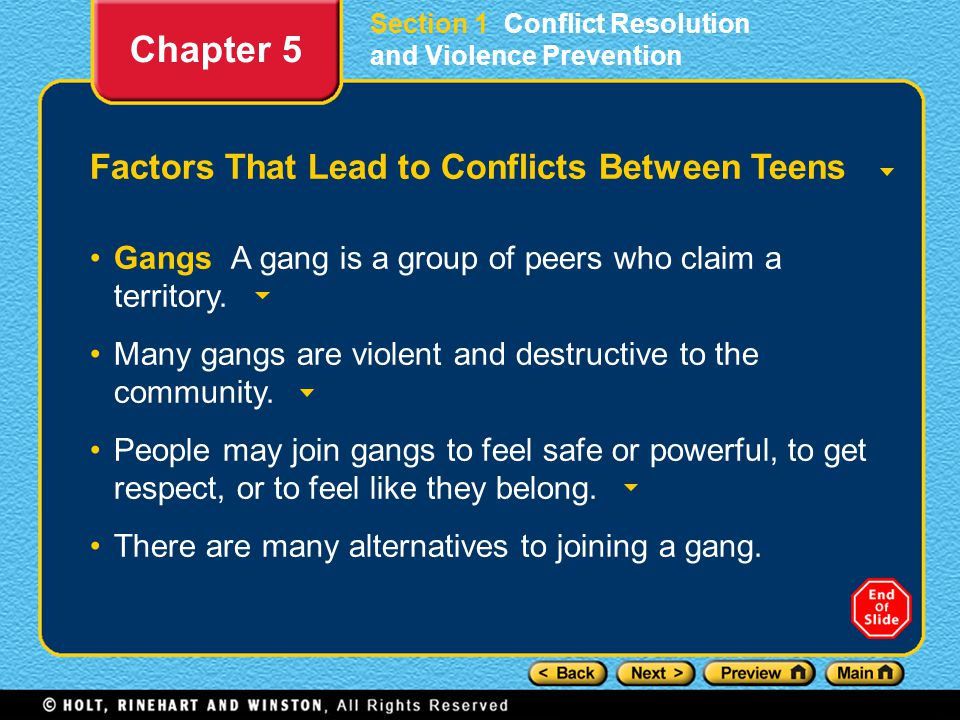 Section 1 Conflict Resolution and Violence Prevention Factors That Lead to Conflicts Between Teens Gangs A gang is a group of peers who claim a territory.