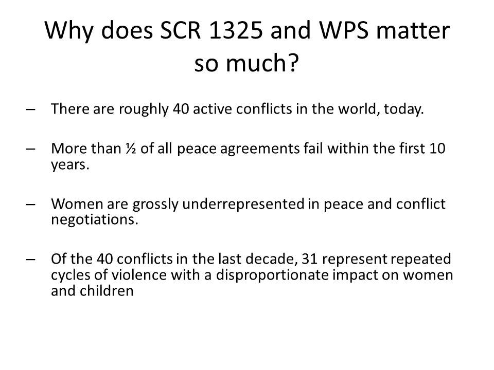 Why does SCR 1325 and WPS matter so much.