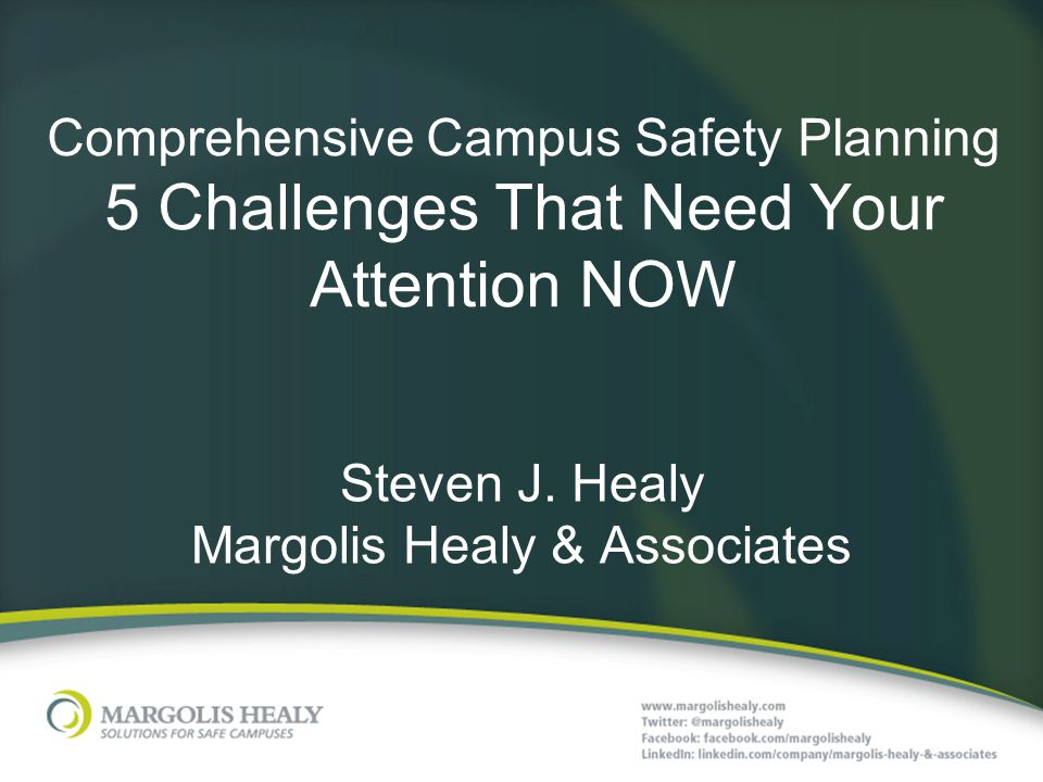 Comprehensive Campus Safety Planning 5 Challenges That Need Your Attention NOW Steven J.